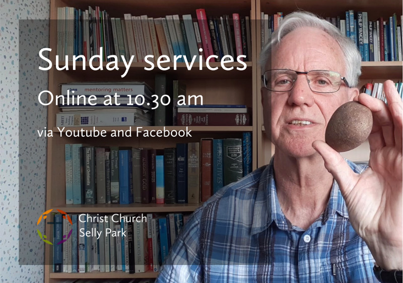 Christ Church Sunday services: online at 10.30 am