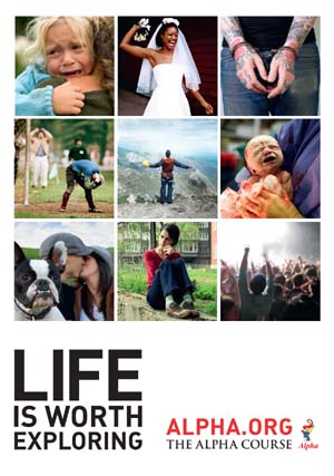 Alpha course poster 2012: Life is worth exploring